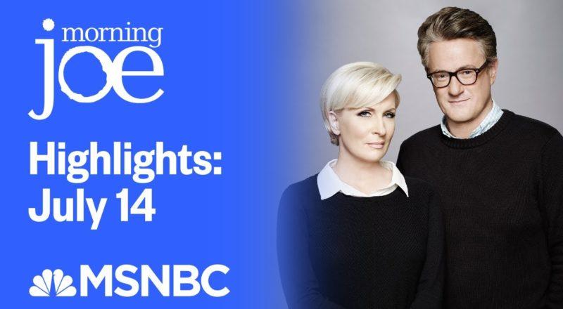 Watch Morning Joe Highlights: July 14th | MSNBC 1