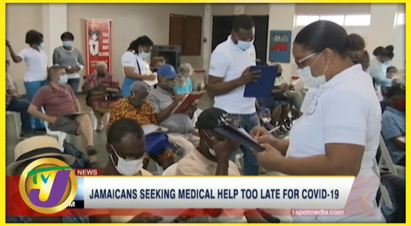 Jamaicans Seeking Medical Help Too Late for Covid-19 | TVJ News - July 13 2021 1