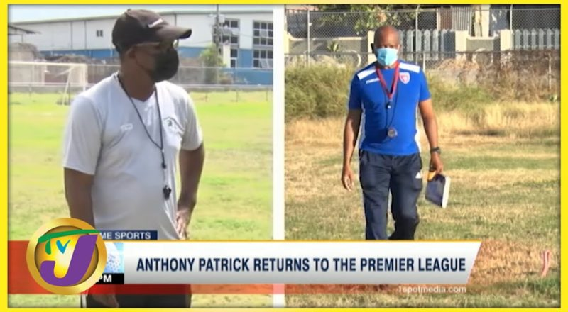 Anthony Patrick Return to the Premier League - July 14 2021 1