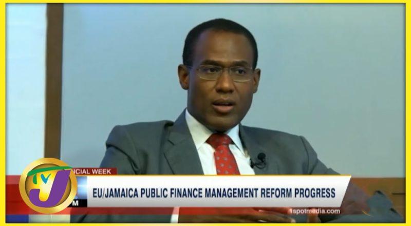 EU/Jamaica Public Finance Management Reform Process   TVJ Business Day - July 16 2021 1