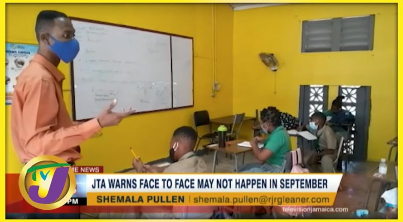 JTA Warns Face to Face Classes May not Happen in September   TVJ News - August 2 2021 1