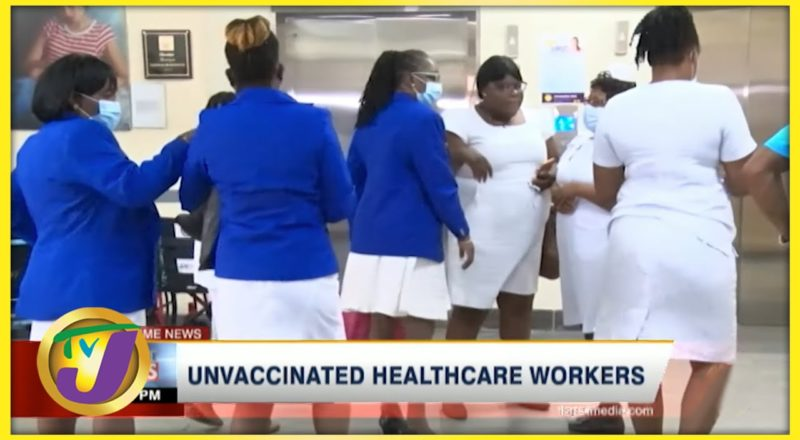 Unvaccinated Jamaican Healthcare Workers | TVJ News - August 19 2021 1