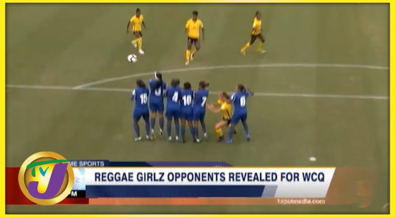 Reggae Girlz Opponents Revealed for World Cup Qualifiers - August 23 2021 1