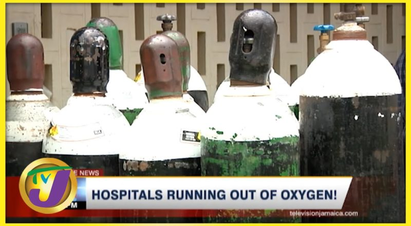 Jamaica's Hospitals Running out of Oxygen   TVJ News - August 28 2021 1
