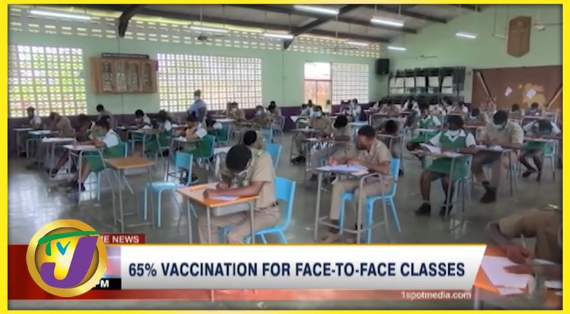 65% Vaccination for Face-to-Face Classes in Jamaica | TVJ News - August 28 2021 1