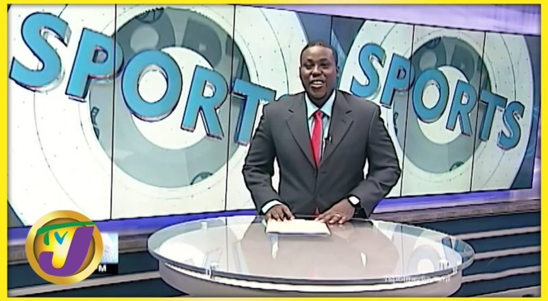 Jamaican Sports News Headlines - August 29 2021 1