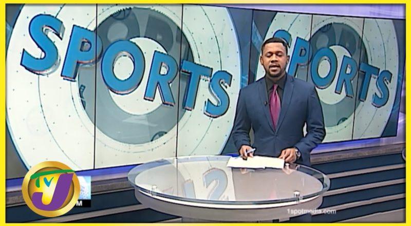 Jamaica Sports News Headlines - August 11 2021 1