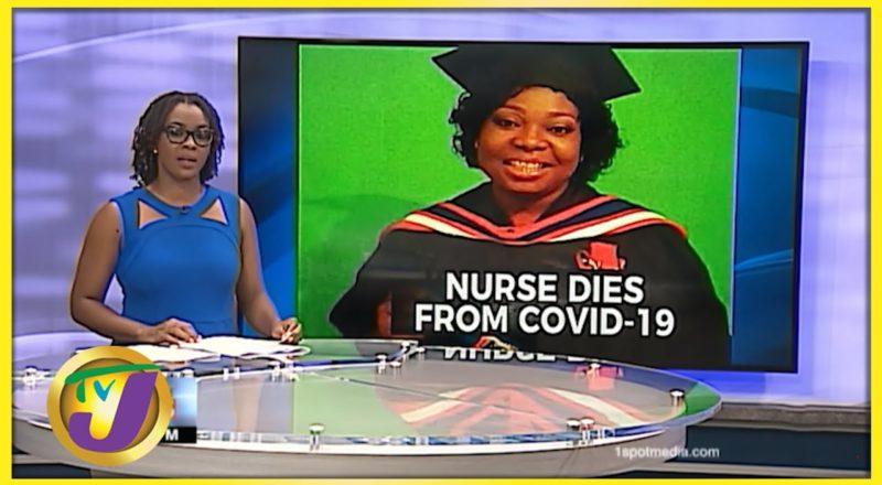 Jamaican Nurses Uneasy about Death of Colleague | TVJ News - August 11 2021 1