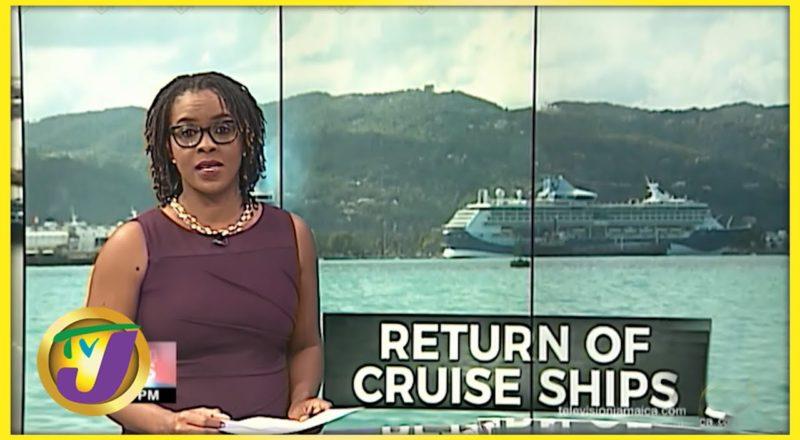 Return of Cruise Ships to Jamaica | TVJ News - August 12 2021 1