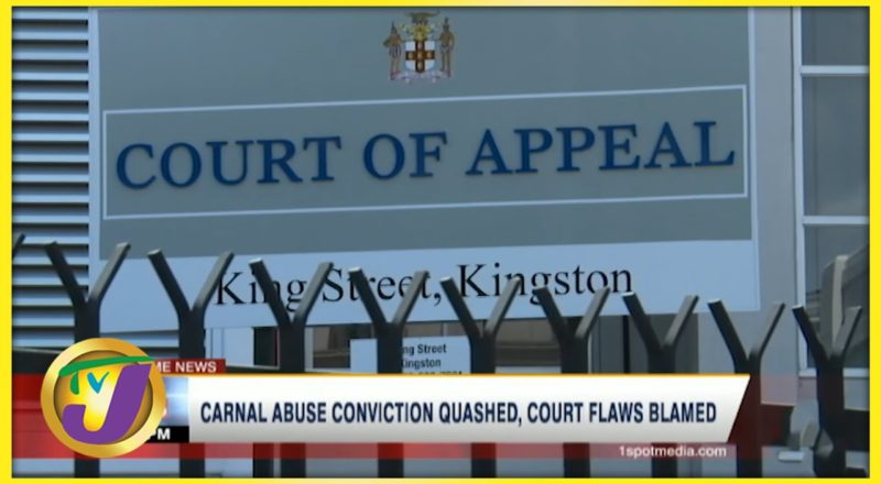 Carnal Abuse Conviction Quashed, Court Flaws Blamed | TVJ News - July 30 2021 1
