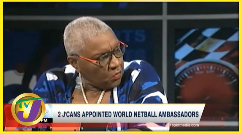 2 Jamaicans Appointed World Netball Ambassadors - August 13 2021 1