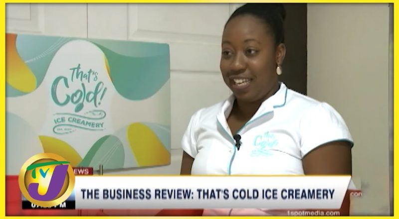 That's Cold Ice Creamery   TVJ Business Review - August 1 2021 1