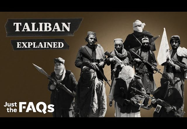 Who are the Taliban and how did they come to power in Afghanistan?   Just the FAQs 1