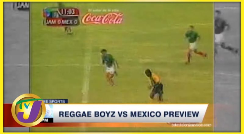 Reggae Boyz vs Mexico Preview - Sept 2 2021 1
