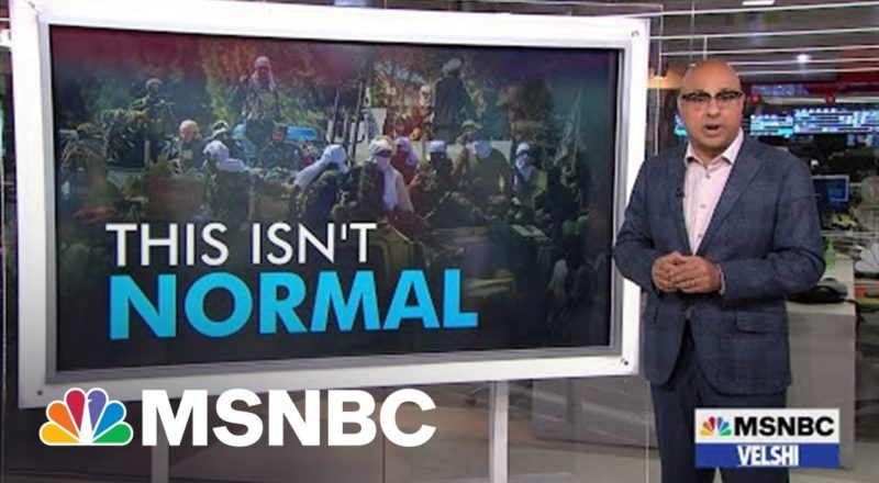 Velshi: Some Governments Are Empirically Evil. The Taliban Is One Of Them. 5