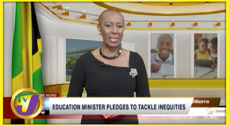 Education Minister Pledges to Tackle Inequities | TVJ News - Sept 5 2021 1