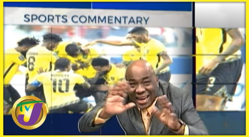 Reggae Boyz - Mi Shame | TVJ Sports Commentary - Sept 6 2021 9
