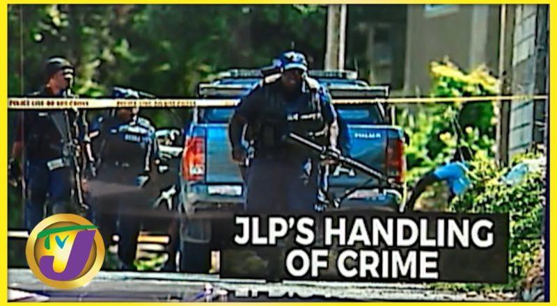 JLP's Handling of Crime in Jamaica   Crime Portfolio   TVJ News - Sept 7 2021 1