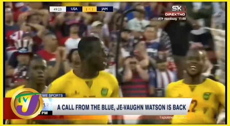 Surprise Recall Je-Vaughn Watson Back in The Reggae Boyz Squad - Sept 7 2021 1