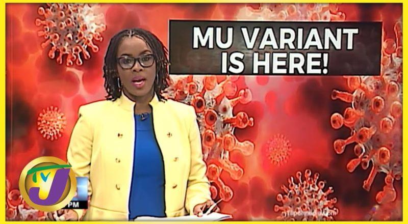 Mu Variant of Covid-19 in Jamaica | TVJ News - Sept 9 2021 3