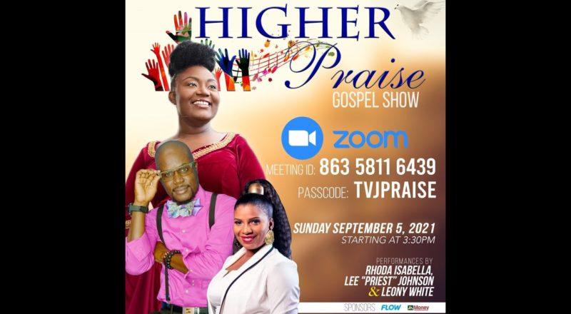 Higher Praise Gospel Show - September 5, 2021, 3:30 p.m. to 5:00 p.m. 3