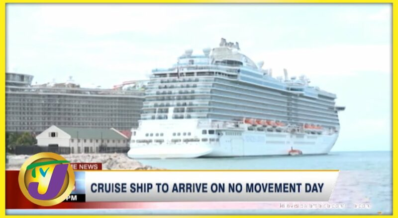 Cruise Ship to Arrive in Jamaica on No Movement Day | TVJ News 1