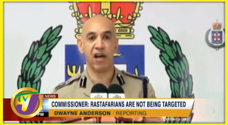 Commissioner: Rastafarians are not Being targeted | TVJ News - Sept 19 2021 1