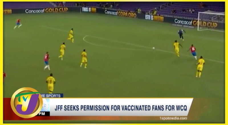 JFF Seeks Permission for Vaccinated Fans for World Cup Qualifiers - Sept 20 2021 1