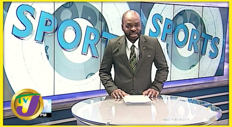 Jamaica's Sports News Headlines - Sept 21 2021 1