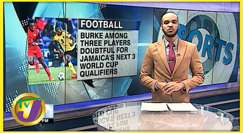 3 Reggae Boyz Doubtful for Jamaica's Next 3 World Cup Qualifiers Matches - Sept 24 2021 2