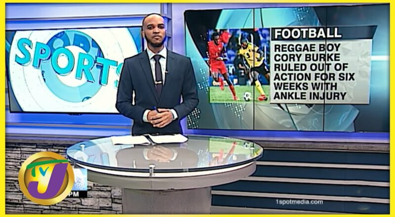 Reggae Boyz Cory Burke Ruled out of Action for 6 Weeks - Sept 27 2021 2