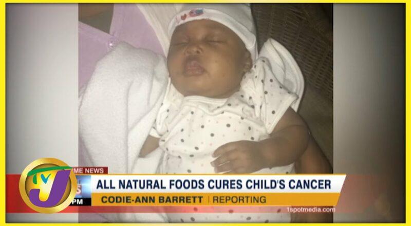 All Natural Foods Cure Child's Cancer | TVJ News - Sept 27 2021 1
