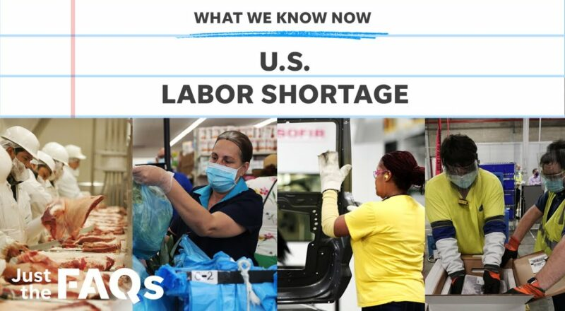 Labor shortage: U.S workers are looking for more incentives | JUST the FAQS 1