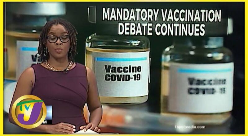 Mandatory Vaccination Debate Continues in Jamaica | TVJ News - Oct 7 2021 1