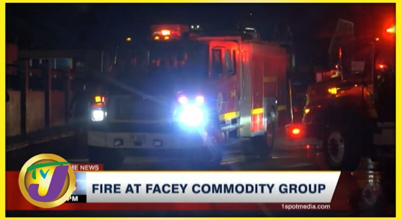 Fire at Facey Commodity Group | TVJ News - Oct 10 2021 1